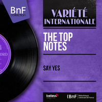The Top Notes - Say Yes