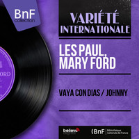 Les Paul, Mary Ford - Vaya Con Dias / Johnny