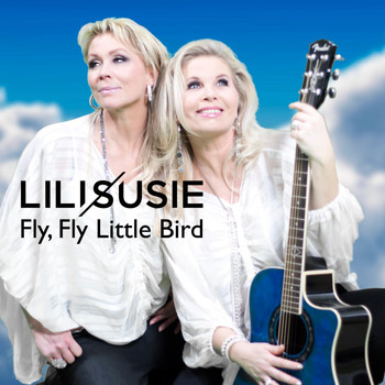 Lili & Susie - Fly, Fly Little Bird