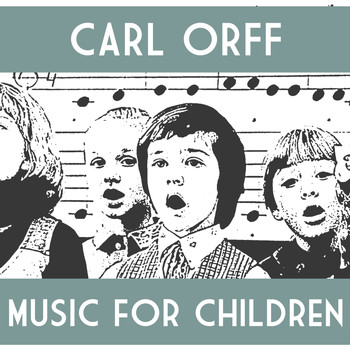 Carl Orff - Music for Children