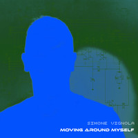 Simone Vignola - Moving Around Myself