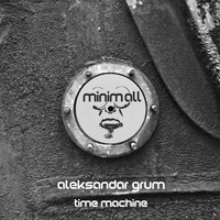 Aleksandar Grum - Time Machine