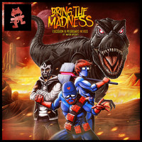 Excision - Bring the Madness (feat. Mayor Apeshit)