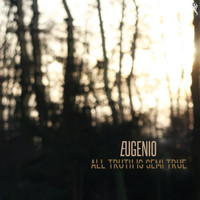 Eugenio - All Truth Is Semi True, Vol. 1