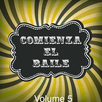 Various Artists - Comienza el Baile!, Vol. 5