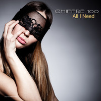 Chiffre 100 - All I Need