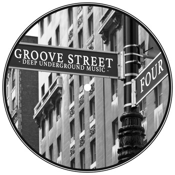 Various Artists - Groove Street - Deep Underground Music, Vol. 4