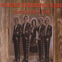 Maddox Brothers & Rose - Just One More Time