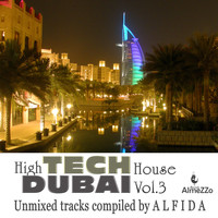 Alfida & TH Moy - High Tech Dubai House, Vol. 3 (Unmixed Tracks Compiled By Alfida)