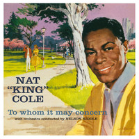 Nat King Cole - Whom It May Concern (Bonus Track Version)