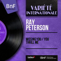 Ray Peterson - Missing You / You Thrill Me