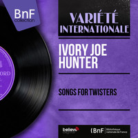 Ivory Joe Hunter - Songs for Twisters