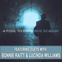 Boz Scaggs - A Fool to Care