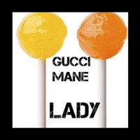Gucci Mane - Lady