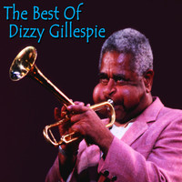 Dizzy Gillespie - The Best of Dizzy Gillespie