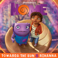 "Rihanna - Towards The Sun (From The ""Home"" Soundtrack)"