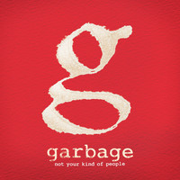 Garbage - Not Your Kind Of People (Deluxe)