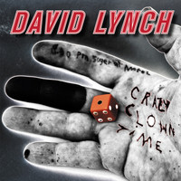 David Lynch - Crazy Clown Time (Deluxe Edition) (Explicit)