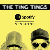 The Ting Tings - Spotify Sessions (Explicit)