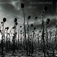 Dead Can Dance - Anastasis (Sampler)