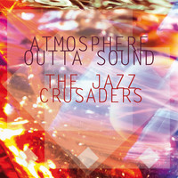 The Jazz Crusaders - Atmosphere Outta Sound