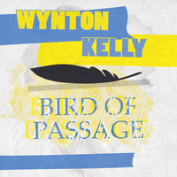 Wynton Kelly - Bird Of Passage