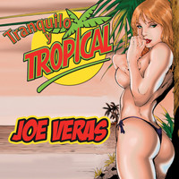 Joe Veras - Tranquilo y Tropical