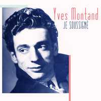 Yves Montand - Je soussigné