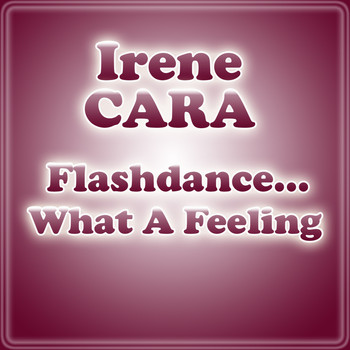 Irene Cara - Flashdance... What A Feeling