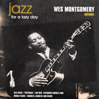Wes Montgomery - Jazz for a Lazy Day