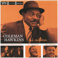 Coleman Hawkins - Coleman Hawkins And His Confreres