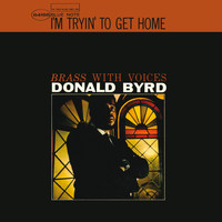 Donald Byrd - I'm Tryin' To Get Home