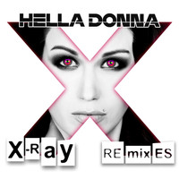 Hella Donna - X-Ray (Remixes)