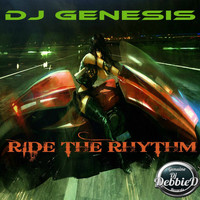 DJ Genesis - Ride The Rhythm