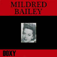 Mildred Bailey - Mildred Bailey