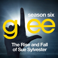 Glee Cast - Glee: The Music, The Rise and Fall of Sue Sylvester