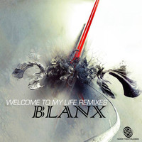 Blanx - Welcome To My Life