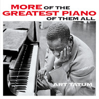 Art Tatum - More of the Great Piano of Them All (Bonus Track Version)