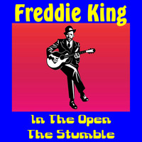 Freddie King - In the Open