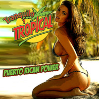 Puerto Rican Power - Tranquilo y Tropical