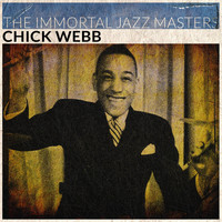 Chick Webb - The Immortal Jazz Masters