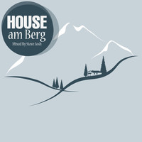 Steve Josh - HOUSE Am Berg