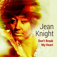 Jean Knight - Don't Break My Heart