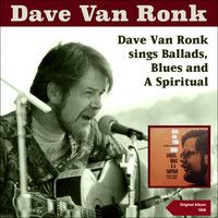 Dave Van Ronk - Dave Van Ronk Sings Blues, Ballads and a Spiritual