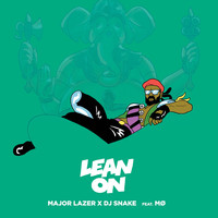 Major Lazer - Lean On (feat. MØ & DJ Snake)