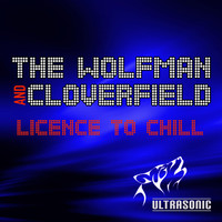The Wolfman & Cloverfield - Licence to Chill