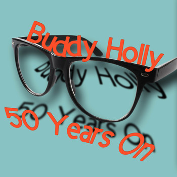 Buddy Holly & The Crickets - 50 Years On