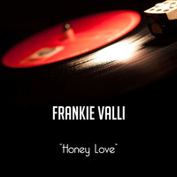 Frankie Valli - Honey Love