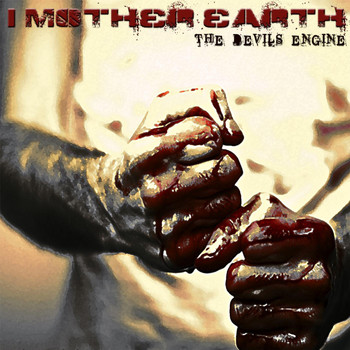 I Mother Earth - The Devil's Engine