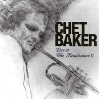 Chet Baker - Live at the Renaissance II